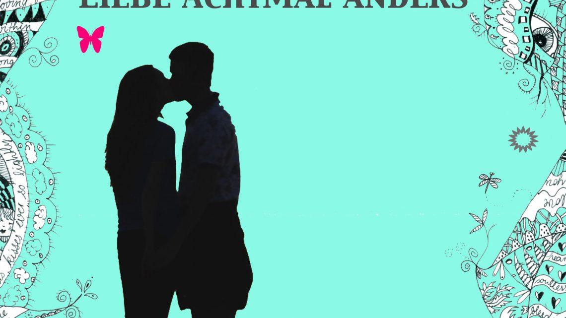 Acht Autorinnen – Eine Anthologie: Liebe Achtmal Anders