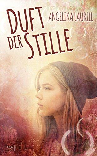 Lesetipp: »Duft der Stille« von Angelika Lauriel