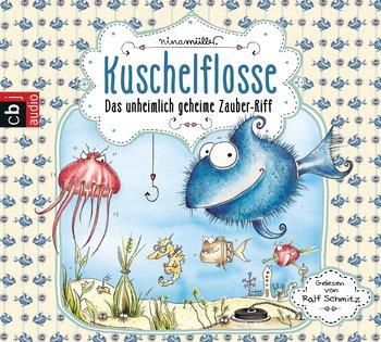 Hörbuchbesprechung: Kuschelflosse – Das unheimlich geheime Zauber-Riff (Nina Müller)