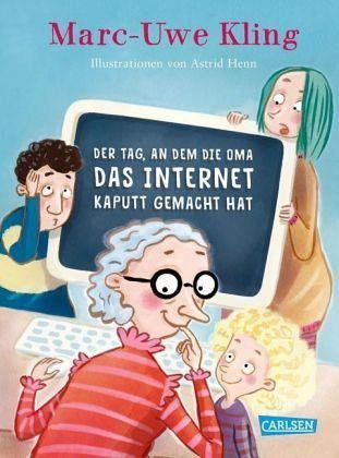 Lesetipp: Der Tag, an dem Oma das Internet kaputt gemacht hat
