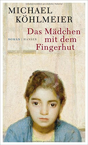 Lesetipp: Das Mädchen mit dem Fingerhut (Michael Köhlmeier)