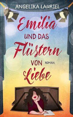 Lesetipp: »Emilia und das Flüstern von Liebe« von Angelika Lauriel