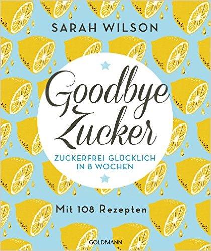 Ratgeber: Goodbye Zucker von Sarah Wilson